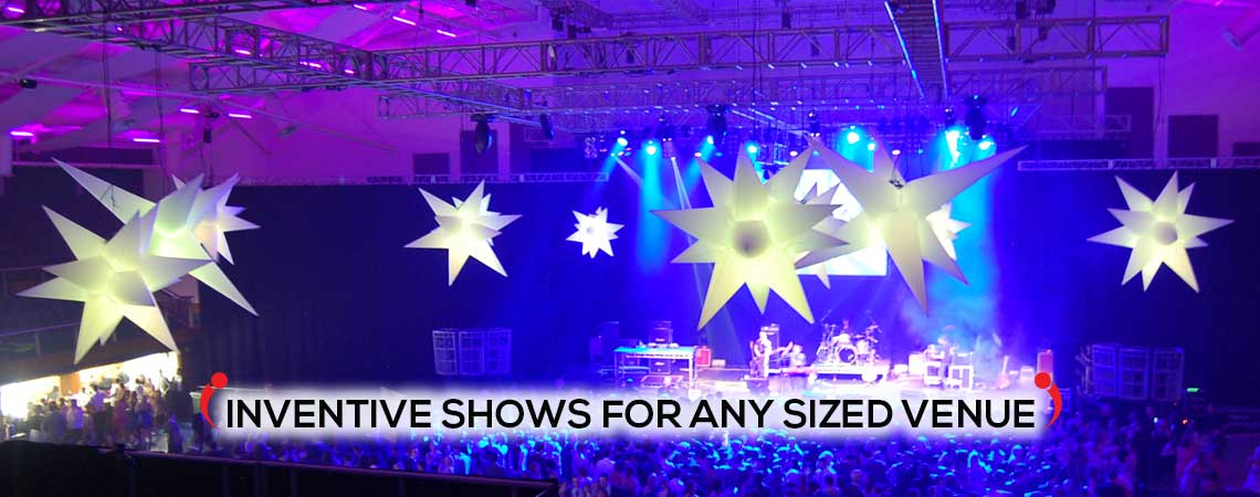 INVENTIVE SHOWS FOR ANY SIZED VENUE